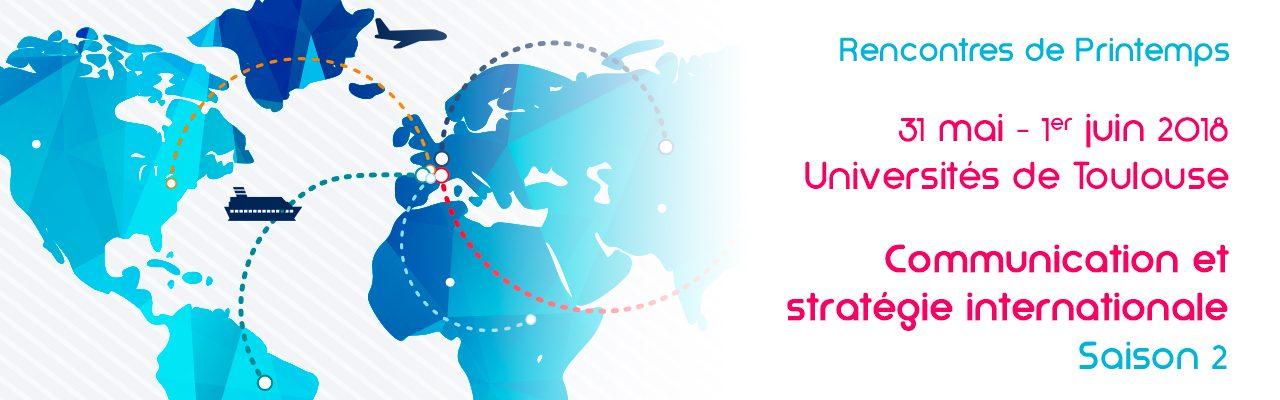 Printemps 2018 : Communication et stratégie internationale – Saison 2